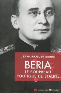Beria : le bourreau politique de Staline
