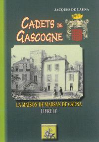 Cadets de Gascogne. Volume 4, La maison de Marsan de Cauna