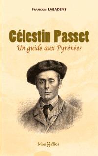 Célestin Passet : un guide aux Pyrénées