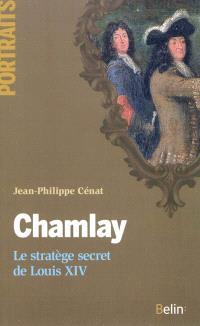 Chamlay : le stratège secret de Louis XIV