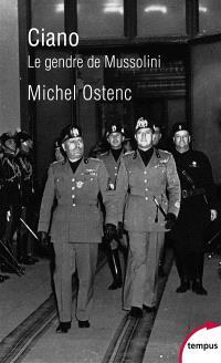 Ciano : le gendre de Mussolini