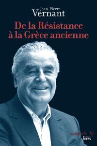 De la Résistance à la Grèce antique