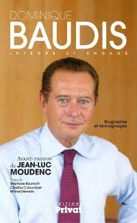 Dominique Baudis : libre et intègre : biographie et témoignages
