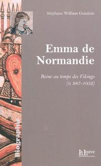 Emma de Normandie : reine au temps des Vikings (v. 987-1052)