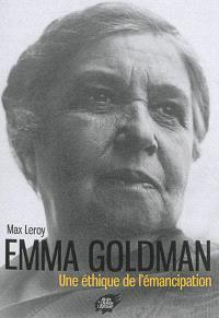 Emma Goldman : une éthique de l'émancipation