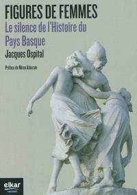 Figures de femmes : le silence de l'histoire du Pays basque