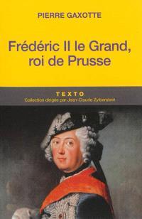 Frédéric II le Grand, roi de Prusse
