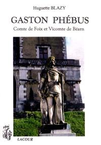 Gaston Phébus : Comte de Foix et Vicomte de Béarn