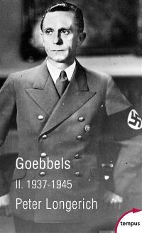 Goebbels. Volume 2, 1937-1945