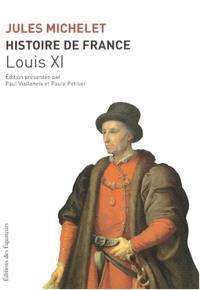 Histoire de France. Volume 6, Louis XI