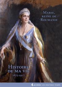 Histoire de ma vie : 1875-1918