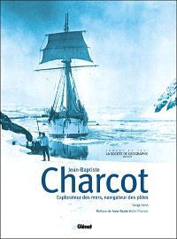 Jean-Baptiste Charcot, explorateur des mers, navigateur des pôles