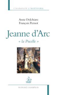 Jeanne d'Arc, la Pucelle
