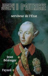 Joseph II d'Autriche : serviteur de l'Etat
