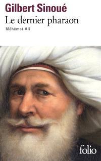 Le dernier pharaon : Méhémet-Ali