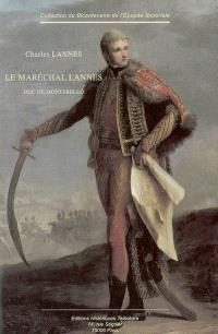 Le maréchal Lannes : duc de Montebello