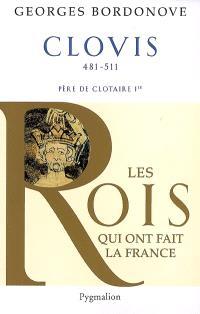 Les rois qui ont fait la France : les précurseurs. Volume 1, Clovis et les Mérovingiens