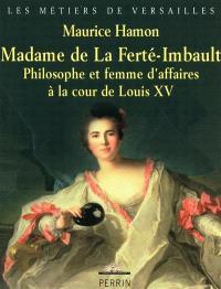 Madame de La Ferté-Imbault : philosophe et femme d'affaires à la cour de Louis XV