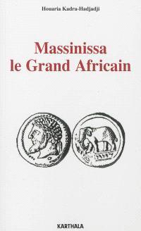Massinissa : le grand Africain