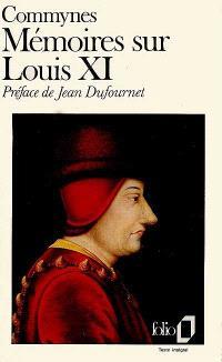 Mémoires sur Louis XI : 1464-1483