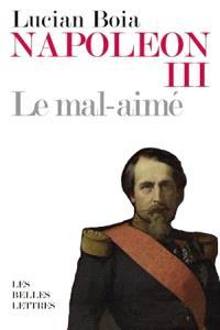 Napoléon III : le mal-aimé