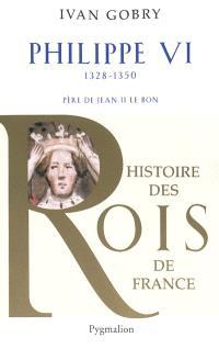 Philippe VI, père de Jean II le Bon : 1328-1350