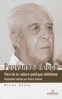 Pouvanaa a Oopa : père de la culture politique tahitienne