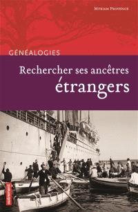 Rechercher ses ancêtres étrangers