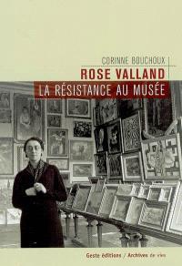 Rose Valland : la Résistance au musée