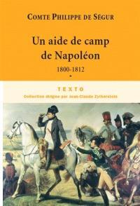Souvenirs. Volume 1, Un aide de camps de Napoléon de 1800-1812