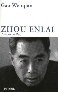 Zhou Enlaï : l'ombre de Mao
