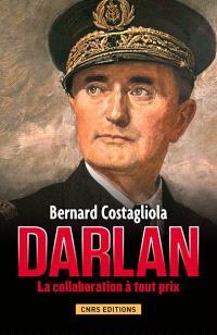 Darlan : la collaboration à tout prix