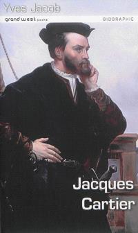 Jacques Cartier : de Saint-Malo au Saint-Laurent