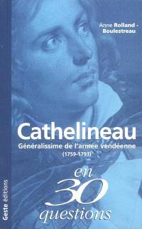 Jacques Cathelineau : généralissime de l'armée vendéenne (1759-1792)