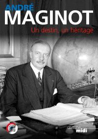 André Maginot : un destin, un héritage
