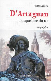 D'Artagnan, mousquetaire du roi : biographie