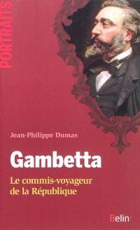 Gambetta : le commis-voyageur de la République