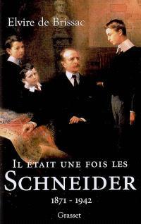 Il était une fois les Schneider, 1871-1942