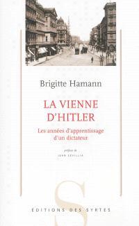 La Vienne d'Hitler : les années d'apprentissage d'un dictateur