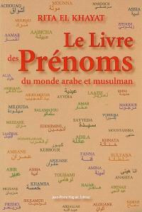 Le livre des prénoms du monde arabe et musulman et les prénoms du Livre