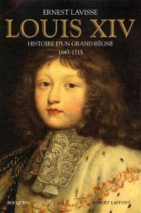 Louis XIV : histoire d'un grand règne : 1643-1715