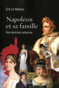 Napoléon et sa famille : une destinée collective