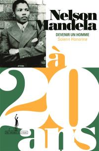 Nelson Mandela à 20 ans : devenir un homme
