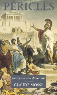 Périclès : l'inventeur de la démocratie