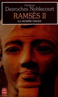 Ramsès II, la véritable histoire