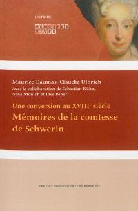 Une conversion au XVIIIe siècle : mémoires de la comtesse de Schwerin