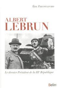 Albert Lebrun : le dernier président de la IIIe République