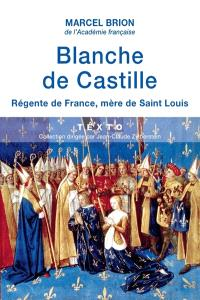 Blanche de Castille : régente de France, mère de Saint Louis