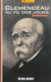 Clemenceau : au fil des jours