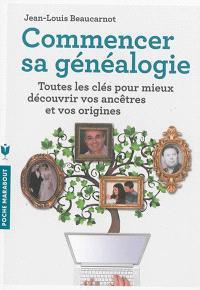 Commencer sa généalogie : toutes les clés pour mieux découvrir vos ancêtres et vos origines